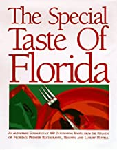 Special Taste of Florida : An Authorized Collection of 400 Outstanding Recipes from the Kitchens of Florida's Premier Restaurants, Resorts & Luxury Hotels