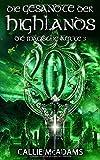 Die Gesandte der Highlands: Historische Romane über Zeitreisen, Schottland und eine Highlander Saga (Die magische Kette, Band 3)