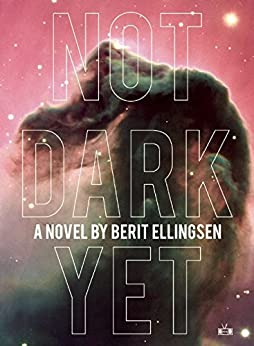 Not Dark Yet by [Berit Ellingsen]
