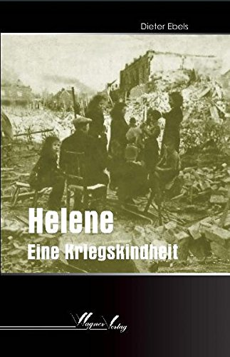 Buch: Helene - Eine Kriegskindheit von Dieter Ebels