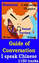 Guide of Conversation (Business) - I speak Chinese - Sound Tracked (English Edition)