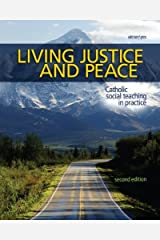 Living Justice and Peace (2008): Catholic Social Teaching in Practice, Second Edition Paperback