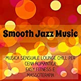 Smooth Jazz Music - Musica Sensuale Lounge Chillout per Cena