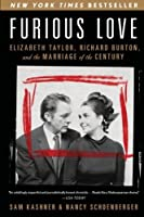 Furious Love: Elizabeth Taylor, Richard Burton, and the Marriage of the Century by Sam Kashner Nancy Schoenberger(2011-04-19)