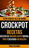 Crockpot: Crockpot Recetas: Recetas de cocción lenta y rápida, Fácil y delicioso Las recetas
