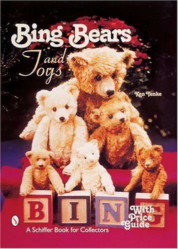 BingBears and Toys (A Schiffer Book for Collectors)