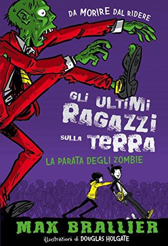 La parata degli zombie. Gli ultimi ragazzi sulla Terra (Vol. 2)