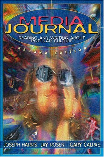 Media Journal: Reading and Writing About Popular Culture...