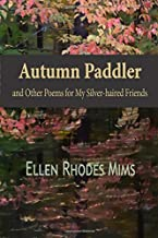 Autumn Paddler: and Other Poems for My Silver-haired Friends