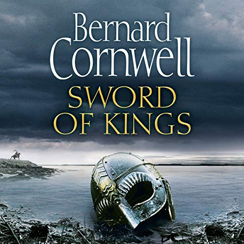 Sword of Kings The Last Kingdom Series, Book 12  - Bernard Cornwell