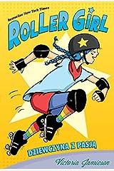 Roller Girl. Dziewczyna z pasja Hardcover