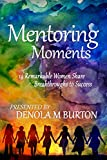 Mentoring Moments: 14 Remarkable Women Share Breakthroughs to Success