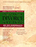 Practical Divorce Solutions (National Ed)