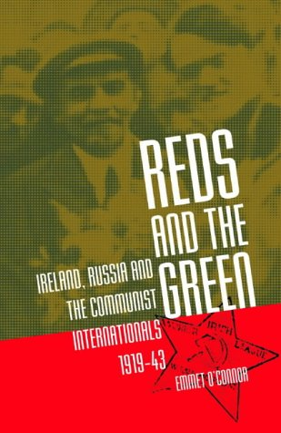 Reds and the Green: Ireland, Russia and the Communist Internationals, 1919-43