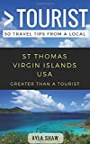 Greater Than a Tourist- St Thomas United States Virgin Islands USA: 50 Travel Tips from a Local (Greater Than a Tourist Caribbean)