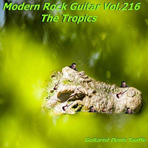 Modern Rock Guitar, Vol. 216: The Tropics