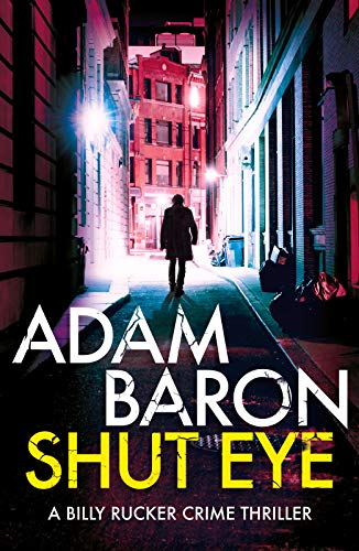 Shut Eye: A gripping crime thriller you won't be able to put down (A Billy Rucker Crime Thriller Book 1)