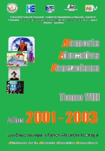 A-8 Memoria Educativa Venezolana Tomo VIII 2001-2003 (Base de datos de la Memoria Educativa Venezolana) (Spanish Edition)