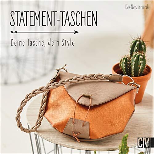 Statement-Taschen. Deine Tasche, dein Style. Trendige Taschen zum Selbernähen aus veganem Leder. Mit 2 Schnittmusterbögen.