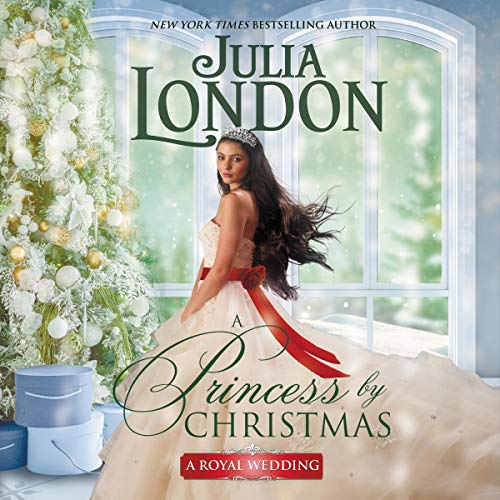 A Princess by Christmas: A Royal Wedding, Book 3
