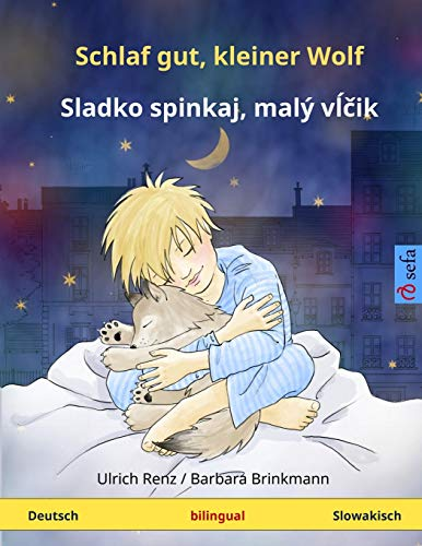 Schlaf gut, kleiner Wolf – Sladko spinkaj, maly vlcik. Zweisprachiges Kinderbuch (Deutsch – Slowakisch) (www.childrens-books-bilingual.com)