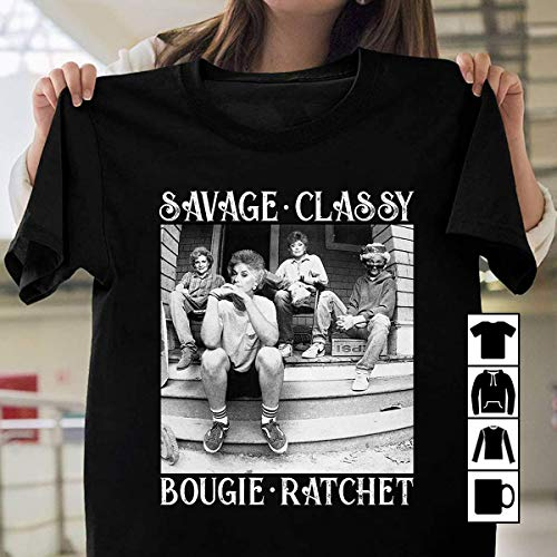 Savage Classy Bougie Ratchet Golden Girls T-Shirt, Sizes for Youth to 3XL adult