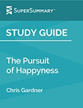 Study Guide: The Pursuit of Happyness by Chris Gardner (SuperSummary)
