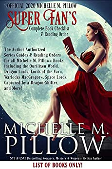 Official 2020 Michelle M. Pillow Super Fan's Complete Book Checklist and Reading Order: Author Authorized Series Guides and Reading Orders for all Michelle M. Pillow's Books by [Michelle M. Pillow]