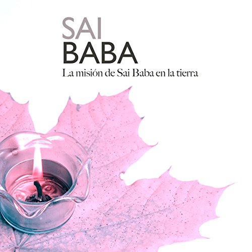 Sai Baba: La misión de Sai Baba en la tierra [Sai Baba: Sai Baba's Mission on Earth] audiobook cover art