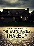 Beyond the Headlines: Watts Family