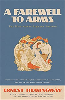A Farewell to Arms: The Hemingway Library Edition by [Ernest Hemingway, Patrick Hemingway, Sean Hemingway]