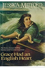 Grace Had an English Heart: The Story of Grace Darling, Heroine and Victorian Superstar Hardcover