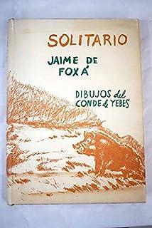 SOLITARIO. Andanzas y meditaciones de un jabalí. Prólogo de Manuel Halcón. Dibujos del Conde de Yebes