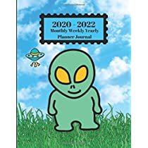 2020 - 2022 Monthly Weekly Yearly Planner Journal: Aliens UFO Spacemen Martians Design Cover 2 Year Planner Appointment Calendar Organizer And Journal Notebook