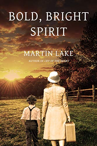 Bold, Bright Spirit: a compelling story of courage and resilience in World War II by [Martin Lake]