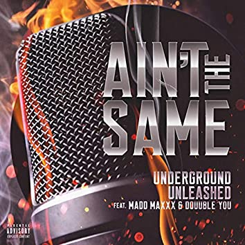 Ain't the Same (feat. Madd Maxxx & Douuble You)