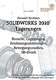 Solidworks 2020 Lagerungen: Ein Lehr- und Lernbuch für den leichten Einstieg in die Solidworks-Montage von Lagerungen