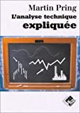 L'analyse technique expliquée de Martin Pring (7 mai 2003) Broché