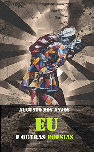 Obra completa de Augusto dos Anjos: Eu e outras poesias e a obra imatura