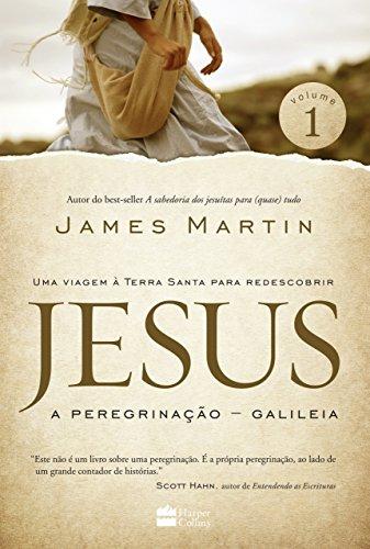 Jesus: a peregrinação - Galileia
