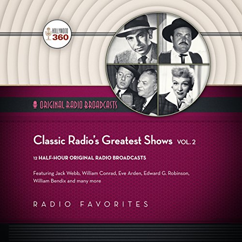 Classic Radio's Greatest Shows, Vol. 2 audiobook cover art