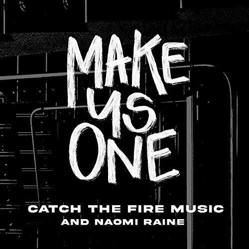 Catch The Fire Music & Naomi Raine feat. Summer Shealy