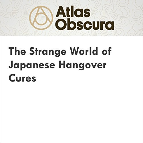 The Strange World of Japanese Hangover Cures audiobook cover art