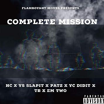 Complete Mission (feat. HC, Patz, YS Slapit, YC Didit, TB & Em Two)