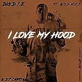 I LOVE MY HOOD (feat. G.O.D.H.O.S & DJ CAPITAL-T) [Explicit]