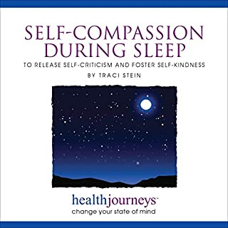 Meditations for Self-Compassion During Sleep to Release Self-Criticism and Foster Self-Kindness  audiobook cover art