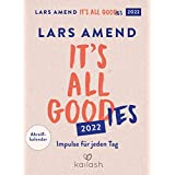 It's all good 2022: Impulse fuer jeden Tag