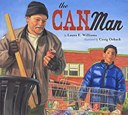 The Can Man by Laura E. Williams, illustrated by Craig Orback