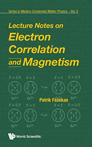 LECTURE NOTES ON ELECTRON CORRELATION AND MAGNETISM (Series in Modern Condensed Matter Physics)