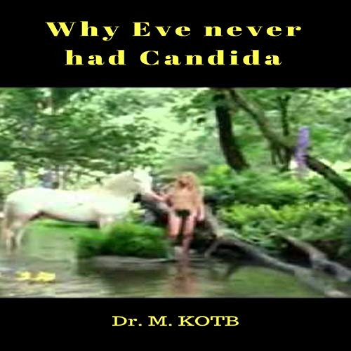 Why Eve Never Had Candida Audiobook By Dr. M. Kotb cover art